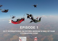 2017 INTERNATIONAL SKYDIVING MUSEUM & HALL OF FAME – Episode 1