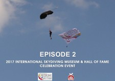 2017 INTERNATIONAL SKYDIVING MUSEUM & HALL OF FAME – Episode 2
