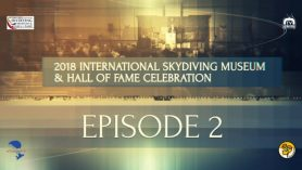 2018 International Skydiving Museum & Hall of Fame Celebration – Episode 2